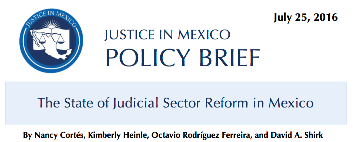 Justice in Mexico Policy Brief: The State of Judicial Sector Reform in Mexico now available!