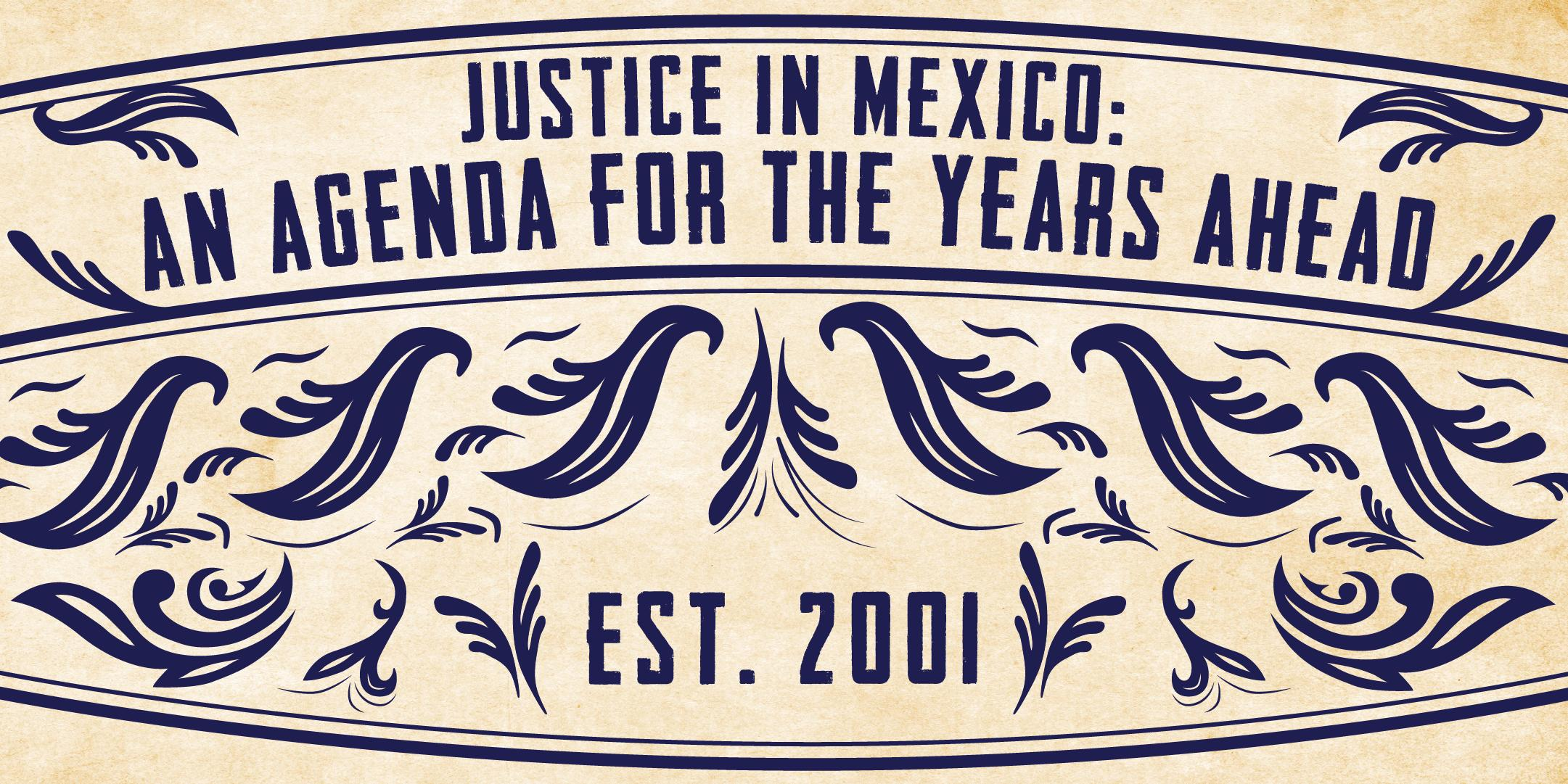 Celebrate Justice in Mexico's 15 year anniversary August 11, 2017