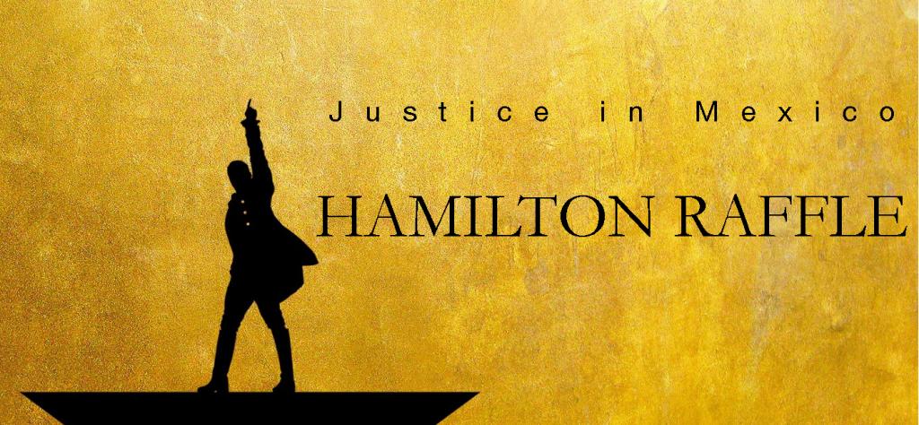 Justice in Mexico Hamilton Raffle